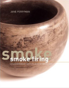SMOKE FIRING CONTEMPORARY ARTISTS AND APPROACHES
